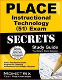 PLACE Instructional Technology (51) Exam Secrets Study Guide : PLACE Test Review for the Program for Licensing Assessments for Colorado Educators, PLACE Exam Secrets Test Prep Team, 1614036942