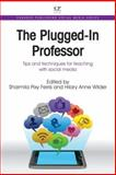 The Plugged-In Professor : Tips and Techniques for Teaching with Social Media, , 184334694X