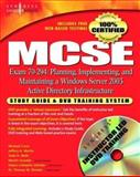 MCSE : Exam 70-294 - Planning, Implementing and Maintaining a Windows Server 2003 Active Directory Infrastructure, Shinder, Thomas W., 1931836949