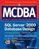 MCDBA SQL Server 2000 Database Design Study Guide (Exam 70-229), Desai, Anil F. and Bane, Jeffrey, 0072126949