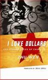 I Love Dollars and Other Stories of China, Zhu, Wen, 0231136943