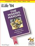 ILife 04 : The Missing Manual: The Book That Should Have Been in the Box, Pogue, David, 0596006942