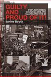 Guilty and Proud of It! : Poplar's Rebel Councillors and Guardians, 1919-25, Booth, Janine, 0850366941