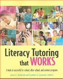 Literacy Tutoring That Works : A Look at Successful in-School, after-School, and Summer Programs, Janet C. Richards, Cynthia A. Lassonde, 0872076946