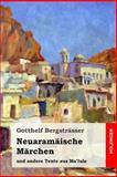 Neuaramäische Märchen und Andere Texte Aus Ma'lula, Gotthelf Bergsträsser, 1496156943