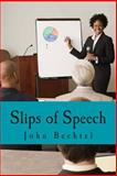 Slips of Speech, John Bechtel, 1499506945