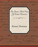 The Poems and Prose of Ernest Dowson, Ernest Dowson, 1605976946