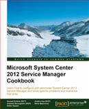 Microsoft System Center 2012 Service Manager Cookbook, Samuel Erskine, 1849686947