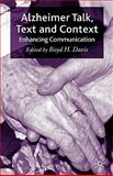Alzheimer Talk, Text and Context : Enhancing Communication, Davis, Boyd H., 0230206948