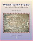 World History in Brief Vol. 1 : Major Patterns of Change and Continuity, (Chapters 1-15), Stearns, Peter N., 032107694X