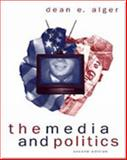 The Media and Politics, Alger, Dean E., 0534236944