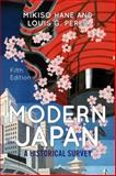 Modern Japan : A Historical Survey, Hane, Mikiso and Perez, Louis G., 0813346940