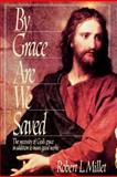 By Grace Are We Saved, Robert L. Millet, 0884946940