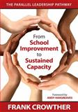 From School Improvement to Sustained Capacity : The Parallel Leadership Pathway, Crowther, Frank, 141298694X