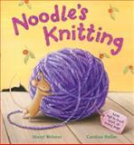 Noodle's Knitting, Sheryl Webster, 1561486949