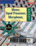 The S. M. A. R. T. Guide to Mixers, Signal Processors, Microphones, and More, Gibson, Bill A., 1592006949