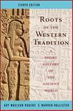 Roots of the Western Tradition : A Short History of the Ancient World, Hollister, C. Warren and Rogers, Guy Maclean, 0073406945