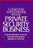 Computer Applications in the Private Security Business, Sapse, Anne-Marie and Shenkin, Peter, 0275916944