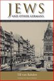 Jews and Other Germans : Civil Society, Religious Diversity, and Urban Politics in Breslau, 1860-1925, van Rahden, Till, 0299226948