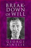 Breakdown of Will, Ainslie, George, 0521596947