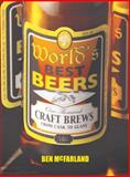 World's Best Beers, Ben McFarland, 1402766947