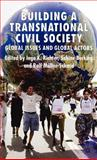 Building a Transnational Civil Society : Global Issues and Global Actors, , 1403996946