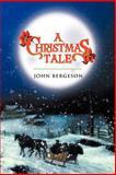 A Christmas Tale, John Bergeson, 1465376941