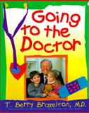 Going to the Doctor, T. Berry Brazelton, 0201406942