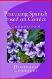 Practicing Spanish Based on Comics - Condorito 6, Diosdado Corrales, 1490496947