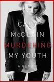 Murdering My Youth, Cady McClain, 1497356946