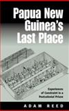 Papua New Guinea's Last Place, Adam Reed, 1571816941
