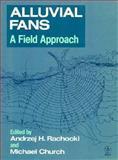 Alluvial Fans : A Field Approach, , 0471916943