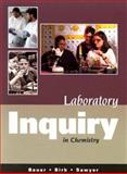 Laboratory Inquiry in Chemistry, Bauer, Richard and Birk, James P., 0534376940