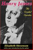Henry James : The Crooked Corridor, Stevenson, Elizabeth, 0765806940
