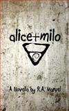 Alice + Milo, R. A. Marvel, 1499706944