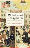 Reforming the World : Social Activism and the Problem of Fiction in Nineteenth-Century America, Sanchez, Maria Carla, 1587296942