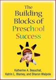 The Building Blocks of Preschool Success, Beauchat, Katherine A. and Blamey, Katrin L., 1606236946