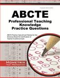 ABCTE Professional Teaching Knowledge Practice Questions : ABCTE Practice Tests and Exam Review for the American Board for Certification of Teacher Excellence Exam, ABCTE Exam Secrets Test Prep Team, 162733694X