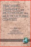Teaching, Learning, and Motivation in a Multicultural Context, , 1931576947