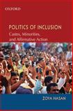 Politics of Inclusion : Castes, Minorities, and Affirmative Action, Hasan, Zoya, 0195696956