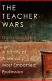 The Teacher Wars, Dana Goldstein, 038553695X