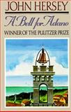 A Bell for Adano, John Hersey and John Hersey, 0394756959