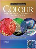 Colour and the Optical Properties of Materials, Richard J. D. Tilley, 0470746955