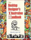 The Desktop Designer's Illustration Handbook, Marcelle Lapow Toor, 0471286958