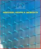 Frontiers : Artists and Architects, , 0471976954