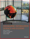Geographic Information Science and Systems, Longley, Paul A. and Goodchild, Michael F., 1118676955