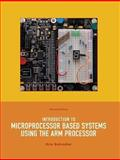 Introduction to Microprocessor Based Systems Using the ARM Processor, Schindler, Kris, 1256976954