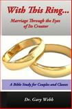 With This Ring... Marriage Through the Eyes of Its Creator, Gary Webb, 1481086952