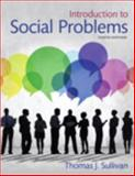 Introduction to Social Problems Plus NEW MySocLab for Social Problems -- Access Card Package, Sullivan, Thomas J., 0134126955