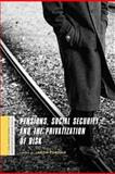 Pensions, Social Security, and the Privatization of Risk, Furman, Jason, 0231146957